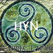 Carreg Lafar: Hyn: Traditional Celtic Music of Wales *