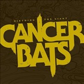 Cancer Bats: Birthing the Giant [Hassle]