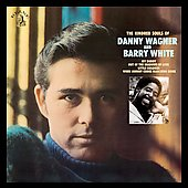 Danny Wagner: The Kindred Souls of Danny Wagner and Barry White
