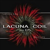 Lacuna Coil: The  EPs: Lacuna Coil/Halflife