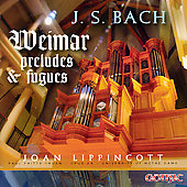 Bach: Weimar Preludes & Fugues / Lippincott
