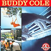 Buddy Cole: Have Organ, Will Swing/Cole Plays Cole