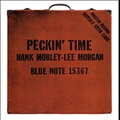Hank Mobley/Lee Morgan: Peckin' Time [RVG Edition]