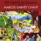 Sky High & Mau Mau: Marcus Garvey Chant