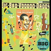 Big Bad Voodoo Daddy: How Big Can You Get?: The Music of Cab Calloway