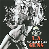 L.A. Guns: Covered in Guns