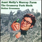 Stefan Grossman: Aunt Molly's Murray Farm/The Gramercy Park Sheik