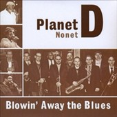 Planet D Nonet: Blowin' Away the Blues [Slipcase]