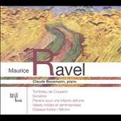 Ravel: Tombeau de Couperin; Sonatine; Etc. / Claude Bessmann, piano