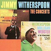 Jimmy Witherspoon: The 'Spoon Concerts