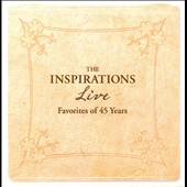 The Inspirations: Live: Favorites of 45 Years