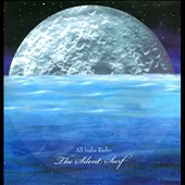 All India Radio: The Silent Surf [Digipak]