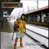 David Good: 35 Below