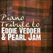 Various Artists: Piano Tribute to Eddie Vedder & Pearl Jam