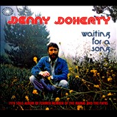 Denny Doherty: Waiting for a Song [Digipak] *