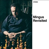 Charles Mingus: Mingus Revisited/Mingus in Wonderland