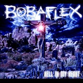 Bobaflex: Hell In My Heart [Digipak]