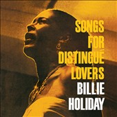 Billie Holiday: Songs for Distingue Lovers/Body and Soul