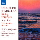 Kreisler, Zimbalist & Ysaye: String Quartets; Harmonies du Soir / Fine Arts Quartet