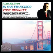 Tony Bennett: I Left My Heart in San Francisco