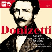 Donizetti: Sonatas, Overtures and Waltzes for piano & piano 4 hands / Elisabetta Dessi