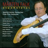 Españoletas: Spanish Guitar Favourites From Five Centuries / Marten Falk, guitar