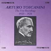 Arturo Toscanini - The First Recordings 1920-1926