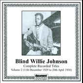 Blind Willie Johnson: Complete Recorded Titles, Vol. 2 *