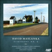 David Maslanka: Symphony No. 9 / Illinois State University Wind Symphony