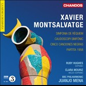 Xavier Montsalvatge: Orchestral Works / Ruby Hughes, soprano; Clara Mouriz, mezzo-soprano