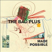 The Bad Plus: Made Possible [Digipak] *