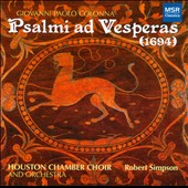 Giovanni Paolo Colonna: Psalmi ad Vesperas (1694) / Robert Simpson, Houston Chamber Choir and Orchestra