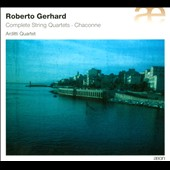 Roberto Gerhard: Complete (2) String Quartets; Chaconne for Solo Violin / Irvine Arditti, violin