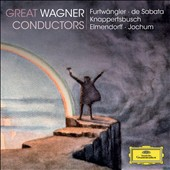 Great Wagner Conductors / Wilhelm Furtw&auml;ngler, Victor De Sabata, Hans Knappertsbusch, Karl Elmendorff, Eugen Jochum [4 CDs, mono & stereo]