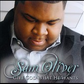 Sam Oliver: Give God What He Wants [Slipcase]