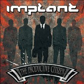 Implant: The Productive Citizen [Digipak]