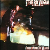 Stevie Ray Vaughan/Stevie Ray Vaughan & Double Trouble: Couldn't Stand the Weather