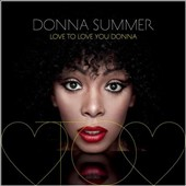 Donna Summer (Vocals): Love to Love You Donna [Digipak]