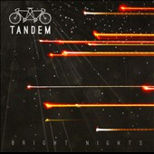 Tandem: Bright Nights [Digipak]