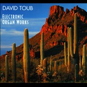 David Toub: Electronic Organ Works