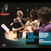 Old, New & Blue - Holland Baroque Society meets Eric Vloeimans