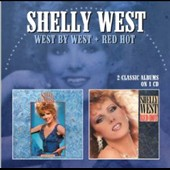 Shelly West: West By West/Red Hot
