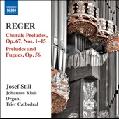 Reger: Organ Works, Vol. 14 - Choral Preludes, Op. 67/1-15; Preludes and Fugues, Op. 56 / Josef Still, organ