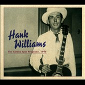 Hank Williams: The Garden Spot Programs, 1950 [Digipak]