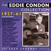 Eddie Condon: The Collection 1927-1962