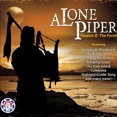 Pipe Major D.W.J. Potter: A Lone Piper: Flowers O' the Forest
