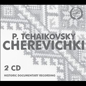 Tchaikovsky: Cherevichki, a comic-fantastic opera in 4 acts (rec. 1948) / Soloists, choir & orchestra of the Bolshoi Theatre