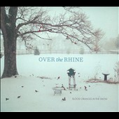 Over the Rhine: Blood Oranges in the Snow [Digipak] *