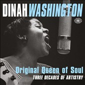 Dinah Washington: Original Queen of Soul: Three Decades of Artistry [Box]