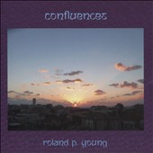 Roland P. Young: Confluences *